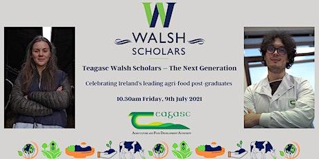 Teagasc Walsh Scholars – The Next Generation tickets