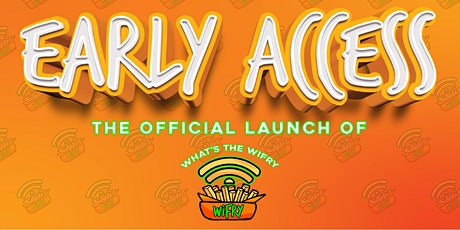 What's The WiFry presents EARLY ACCESS tickets