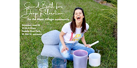 Sound Bath for Deep Relaxation - West Village edition! tickets