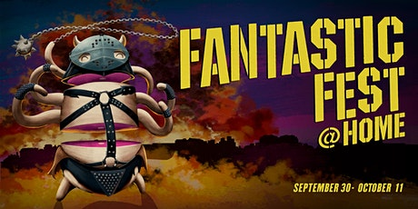 FANTASTIC FEST @ HOME: FANTASTIC FEST 2021 tickets