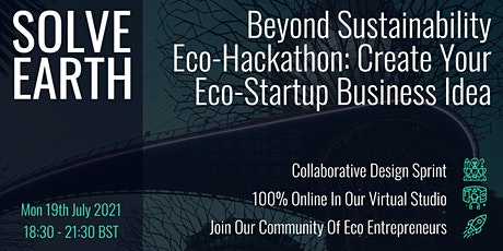Beyond Sustainability Eco-Hackathon: Create Your Eco-Startup Business Idea tickets