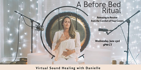 A Before Bed Ritual. Virtual Sound Healing with Danielle tickets