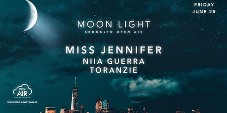 Moon Light[ Miss Jennifer, Niia Guerra, Toranzie ] Open Air Brooklyn tickets