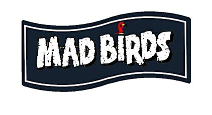 MAD BIRDS @ Secret Place billets
