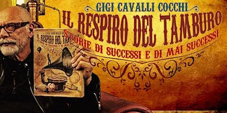 """Presentazione del libro """"Il Respiro del Tamburo"""" di Gigi Cavalli Cocchi biglietti"""