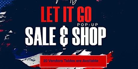 Let it go sale & popup shop vendors wanted. tickets