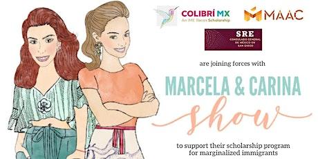 """MARCELA & CARINA SHOW  """"Tinga, Squash Blossom Quesadilla, Salsa de Molca"""" tickets"""