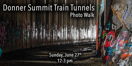Photographing the Donner Summit Train Tunnels tickets