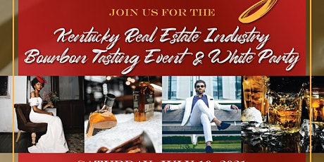 THE KENTUCKY REAL ESTATE INDUSTRY BOURBON TASTING EVENT & THE WHITE PARTY tickets