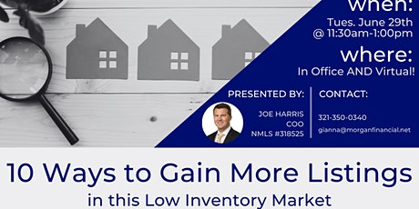 10 Ways to Gain More Listings in this Low Inventory Market tickets