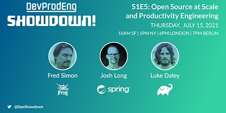 DevProdEng Showdown! S1E5 Open Source at Scale and Productivity Engineering biglietti