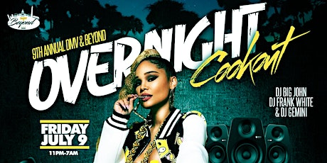 DMV Overnight Cookout: Spinning hits from the 90's, 2000's, and Beyond... tickets