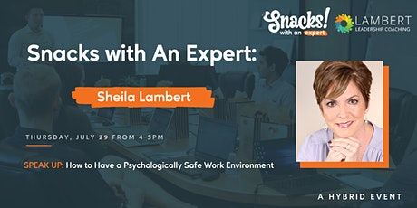 Snacks with Experts: How to Have a Psychologically Safe Work Environment tickets