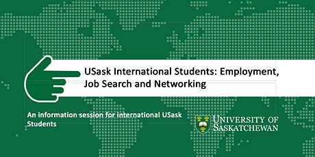 USask International Students: Employment, Job Search and Networking tickets