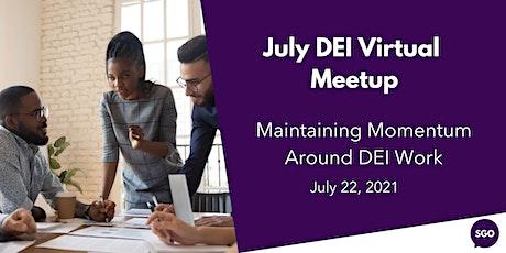 July DEI Virtual  Meetup: Maintaining Momentum Around DEI Work tickets