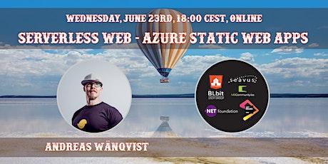 Serverless Web - Azure Static Web Apps by Andreas Wänqvist tickets