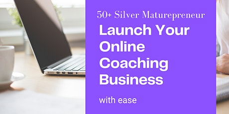 Launch Your Online Coaching Business With Ease tickets