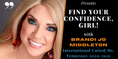 Find Your Confidence, Girl!  A Girlfriends Chat with Brandi Jo Middleton tickets