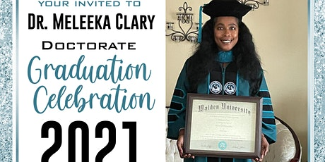 Dr. Meleeka Clary Graduation Celebration tickets