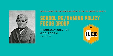 CPS  School Re/Naming Policy Focus Group tickets