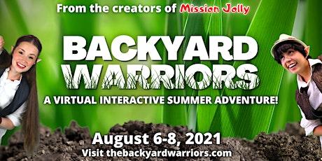 Backyard Warriors: A Virtual Interactive Summer Adventure! tickets