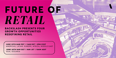 Backslash Presents: The Future of Retail tickets