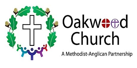 Copy of Oakwood Church Main Service 10.15 Start 20th June 2021 tickets