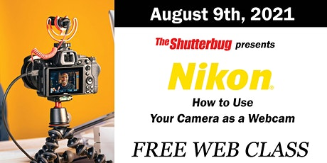 Nikon | How to Use Your Camera as a Webcam (Nikon Web Utility) tickets