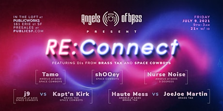 Angels of bAss present: RE:Connect ft. DJs from Brass Tax & Space Cowboys tickets