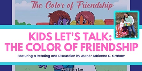 Kids Let's Talk: The Color of Friendship tickets