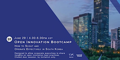 """Open Innovation Bootcamp: """"Outposts of corporate Innovation in South Korea"""" tickets"""