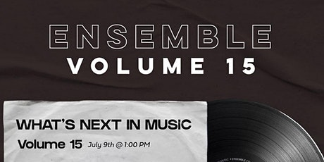 Ensemble 15: What's Next in Music tickets