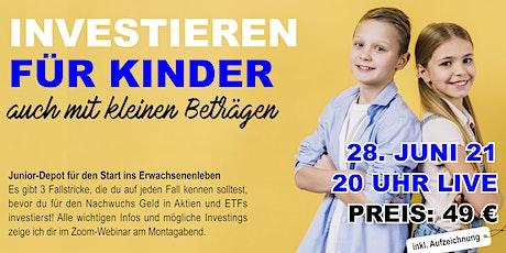 Investieren für eure Kids - Junior-Depot mit Aktien & ETFs Tickets