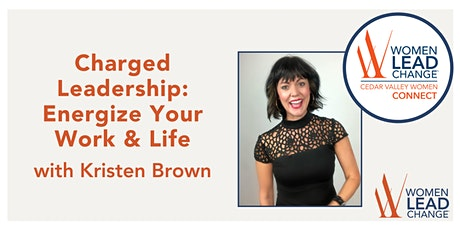 Charged Leadership: Energize Your Work & Life with Kristen Brown tickets