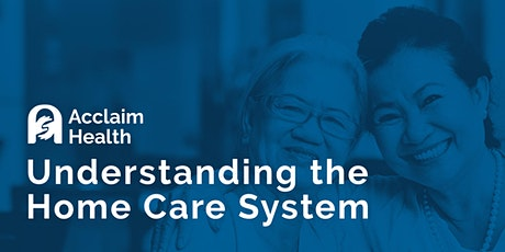 Understanding the Home Care System - Virtual  Presentation tickets