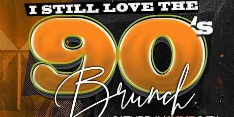 I Still Love the 90s Brunch tickets