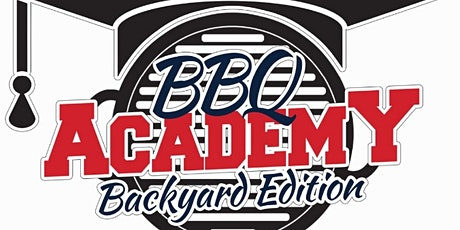BBQ ACADEMY Backyard Edition  07/31/21 tickets