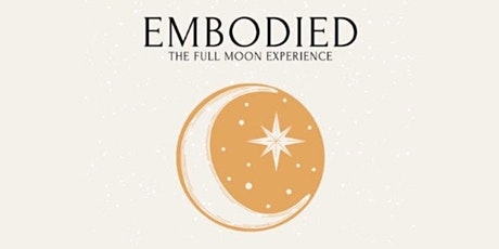 embodied - the full moon experience tickets