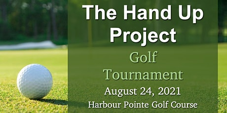 The Hand Up Project's 2021 Annual Golf Tournament tickets