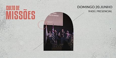 CULTO DE MISSÕES | 20 DE JUNHO - 9H00 ingressos