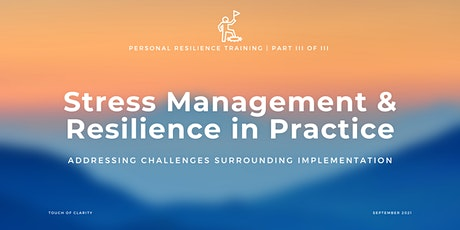 Stress Mgmt & Resilience in Practice: Resilience Training Part III of III tickets