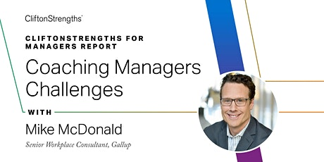 C2C: CliftonStrengths for Managers Report - Coaching Managers Challenges tickets
