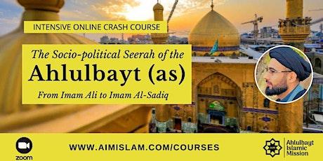 The Socio-political Seerah of the Ahlulbayt(as) tickets