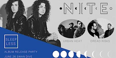 NITE (Album Release) W/ Urban Heat and Dread Risks tickets