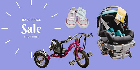 Reserve Half Price PRESALE Shop: Thurs, Sept 30. NO kids during presales tickets