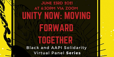 Unity Now: Moving Forward Together- Black and AAPI Solidarity Virtual Panel tickets