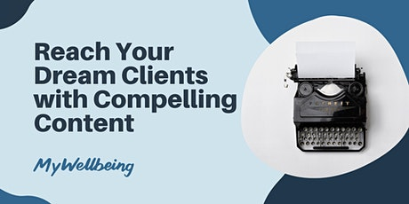 Reach Your Dream Therapy Client with Compelling Content tickets
