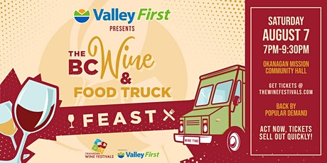 Valley First Presents the BC Wine & Food Truck Fea tickets