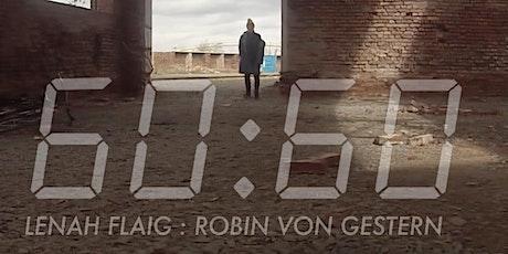 60:60   performative Ausstellung   Lenah Flaig : Robin von Gestern Tickets