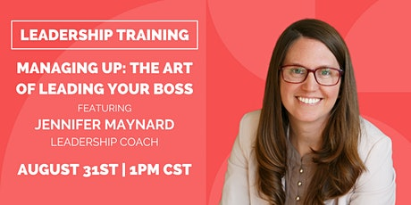 Managing Up: The Art of Leading Your Boss tickets